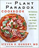The Plant Paradox Cookbook: 100 Delicious Recipes