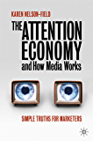 The Attention Economy and How Media Works: Simple Truths for Marketers