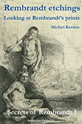 Rembrandt Etchings: Looking at Rembrandt's Prints (Secrets of Rembrandt Book 1) (English Edition)