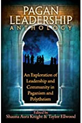 The Pagan Leadership Anthology Kindle Edition