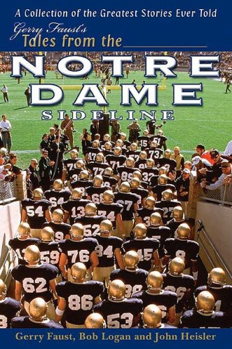 Gerry Faust's Tales from the Notre Dame Sideline