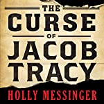 The Curse of Jacob Tracy | Holly Messinger
