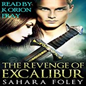 The Revenge of Excalibur: Excalibur Saga, Book 2 | Sahara Foley