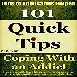 Coping with an Addict: 101 Quick Tips