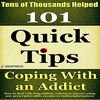 Amazon com: Coping with an Addict: 101 Quick Tips: How to Deal with