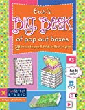 Erin's Big Book of Pop Out Boxes: 30 Boxes to Pop & Fold, Collect or Give