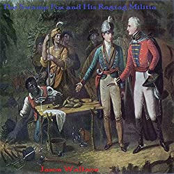 The Swamp Fox and His Ragtag Militia