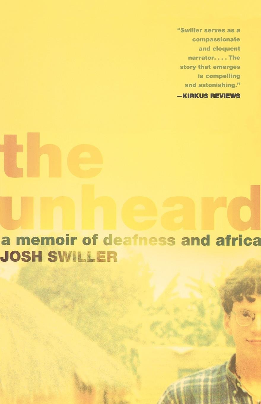Download The Unheard: A Memoir of Deafness and Africa pdf