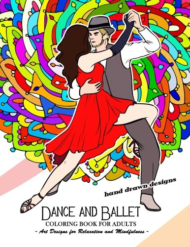 Dance and Ballet Coloring Book for Adults: Art Design for Relaxation and Mindfulness