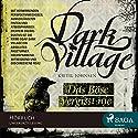 Das Böse vergisst nie (Dark Village 1) Hörbuch von Kjetil Johnsen Gesprochen von: Jade Nordlicht
