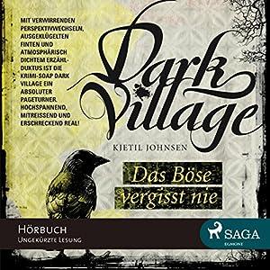 Das Böse vergisst nie (Dark Village 1) Hörbuch