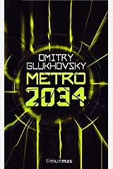 Metro 2034 (Volúmenes independientes nº 1) (Spanish Edition) Kindle Edition