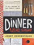 Dinner, a Love Story, Jenny Rosenstrach, 0062080903