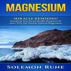 Magnesium Miracle Remedies! Audiobook