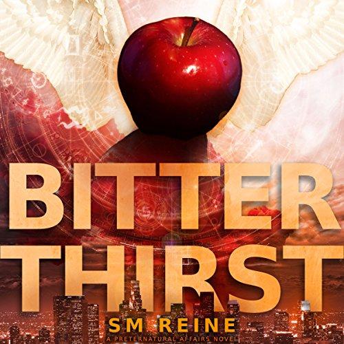 Bitter Thirst: An Urban Fantasy Novel (Preternatural Affairs Book 8)
