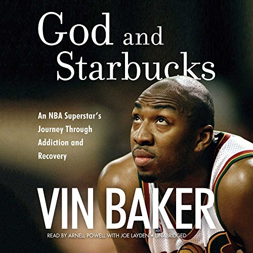 God and Starbucks: An NBA Superstar's Journey Through Addiction and Recovery by HarperCollins Publishers and Blackstone Audio