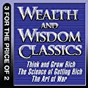 Wealth and Wisdom Classics: Think and Grow Rich, The Science of Getting Rich, The Art of War Audiobook by Napoleon Hill, Wallace D. Wattles, Sun Tzu Narrated by Erik Synnestvedt, Kevin T. Noris, Don Hagen, Victoria Gordon