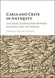 Caria and Crete in Antiquity: Cultural Interaction between Anatolia and the Aegean