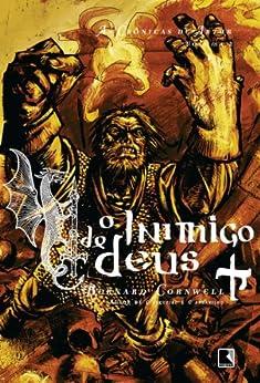 O inimigo de Deus - As crônicas de Artur - vol. 2 por [Cornwell, Bernard]