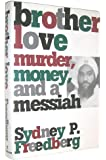 BROTHER LOVE: Murder, Money, and a Messiah