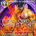 Fire Lord's Assistant Audiobook by Kit Tunstall, Aurelia Skye Narrated by Sara Morsey