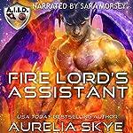 Fire Lord's Assistant | Kit Tunstall,Aurelia Skye