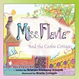 Miss Flavia and the Cookie Cottage, Kristina Edelkamp Schmidt, 1935125613