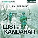 Lost in Kandahar | Alex Berenson