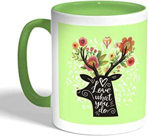 love what you do Printed Coffee Mug, Green Color