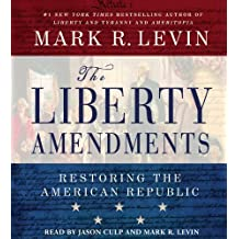 By Mark R Levin - Liberty Amendments (Unabridged) (7/14/13)