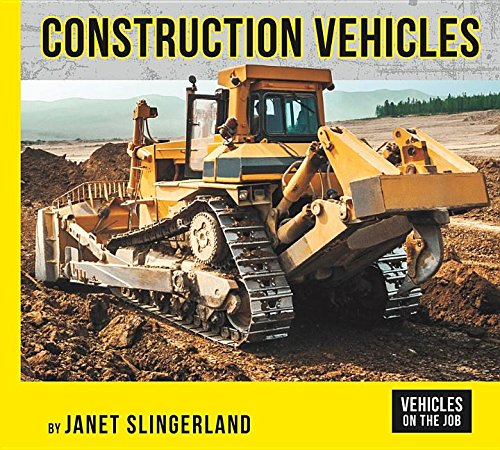 Construction Vehicles (Vehicles on the Job)