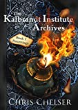 Kalbrandt Institute Archives: Book I: Hauntings (The Kalbrandt Institute Archives 1)