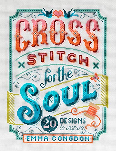 Book Cover: Cross Stitch for the Soul: 20 designs to inspire