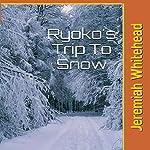 Ryoko's Trip to Snow   Jeremiah Whitehead