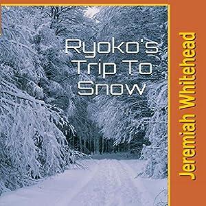 Ryoko's Trip to Snow Audiobook