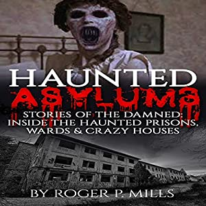 Haunted Asylums Audiobook