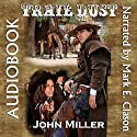 Trail Dust Audiobook by John Miller Narrated by Mark E Clason