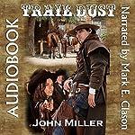 Trail Dust   John Miller