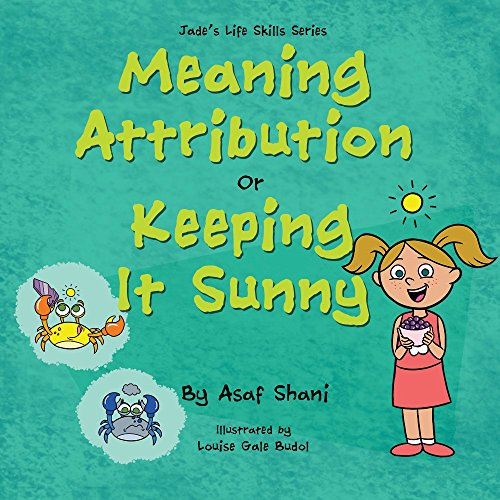 Life Skills Series – Meaning Attribution OR Keeping It Sunny (Children's Life Skills Series Book - Sunnies Meaning
