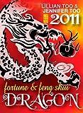 Lillian Too & Jennifer Too Fortune & Feng Shui 2011 Dragon