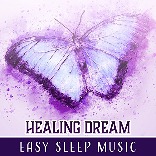 (Healing Dream - Easy Sleep Music: Evening Harmony, Astral Transition, Nice Sleep, Blissful Night, Soothing Sounds for Relaxation)
