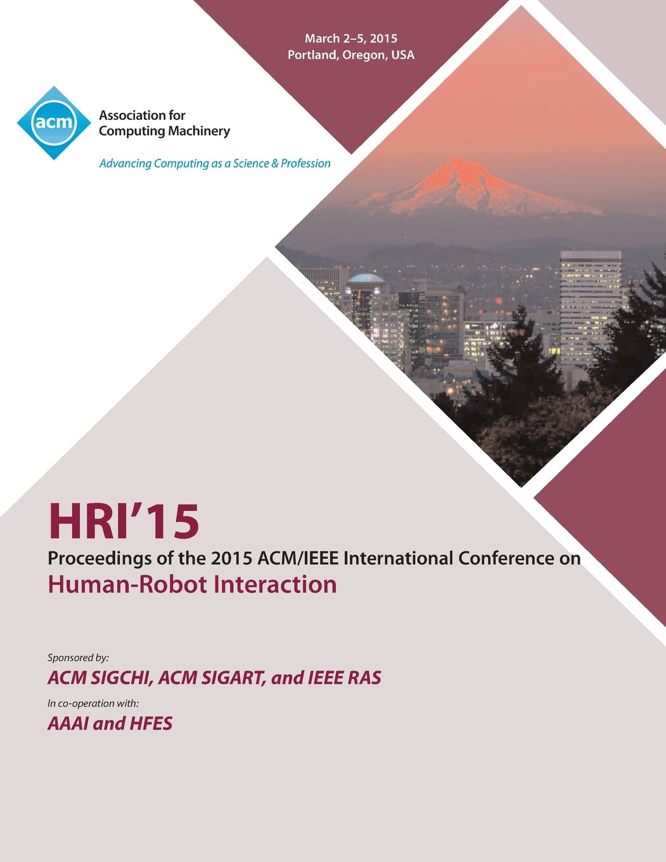 HRI 15 2015 ACM/IEEE International Conference on Human - Robot  Interaction PDF