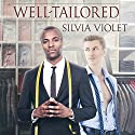 Well-Tailored: A Thorne and Dash Companion Story Audiobook by Silvia Violet Narrated by Greg Boudreaux