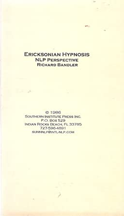 Amazon com: Ericksonian Hypnosis: A Neuro-Linguistic Programming
