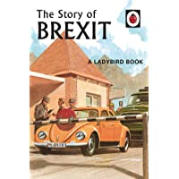 The Story of Brexit (Ladybirds for Grown-Ups)
