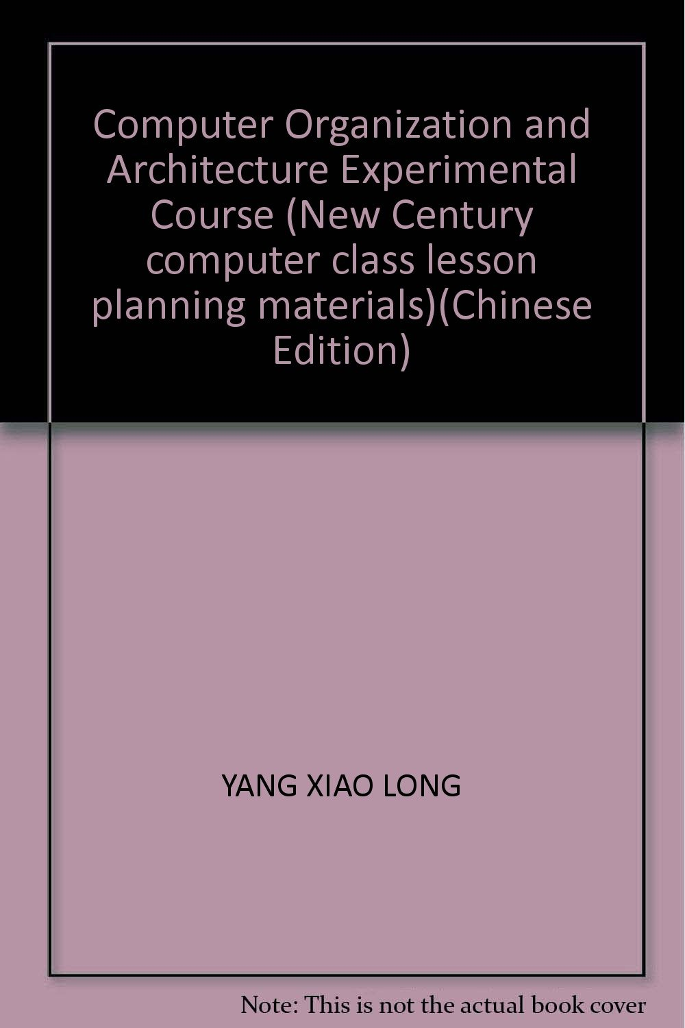 Download Computer Organization and Architecture Experimental Course (New Century computer class lesson planning materials)(Chinese Edition) pdf epub