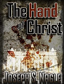 The Hand of Christ (The Sterling Novels Book 1) by [Nagle, Joseph]