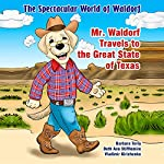 The Spectacular World of Waldorf: Mr. Waldorf Travels to the Great State of Texas | Beth Ann Stifflemire,Barbara Terry