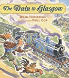 The Train to Glasgow, Wilma Horsbrugh, 0618381430