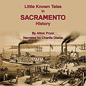 Little Known Tales in Sacramento History Audiobook